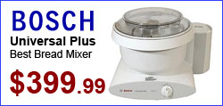 Bosch Universal Plus Stand Mixers, the best for bread.